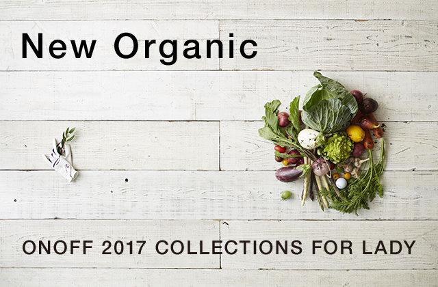 New Organic - ONOFF 2017 Collections For Lady